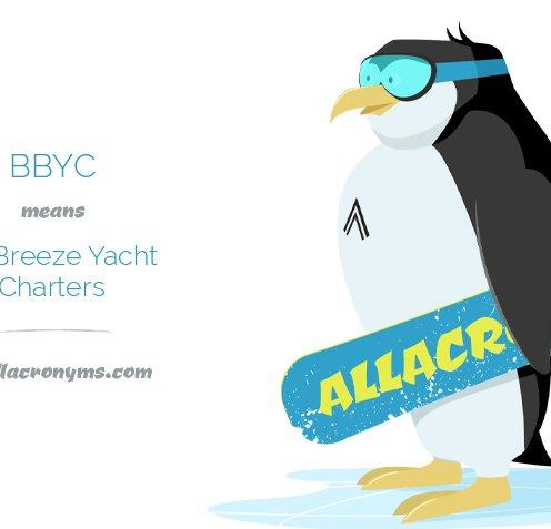 BBYC means Bay Breeze Yacht